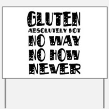Gluten No Way Yard Sign
