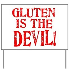 Gluten Is The Devil Yard Sign