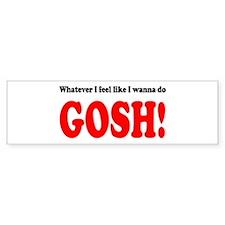 """Whatever I feel like ... GOS Bumper Car Sticker"