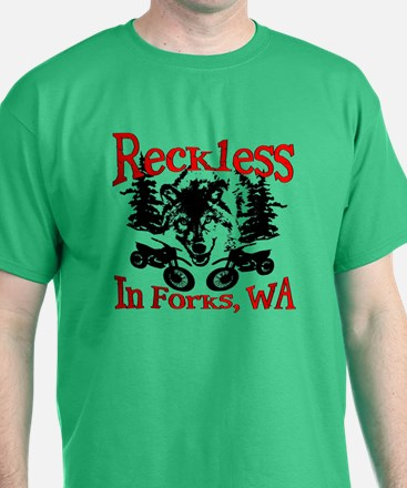 Reckless in Forks T-Shirt