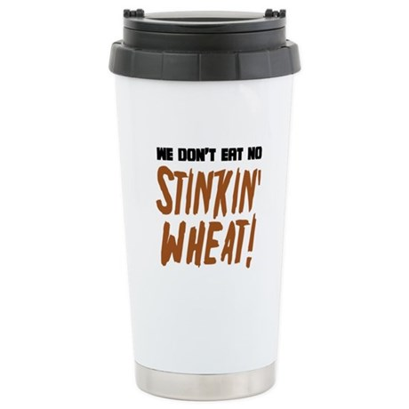 Don't Eat No Stinkin' Wheat Stainless Steel Travel