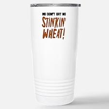 Don't Eat No Stinkin' Wheat Travel Mug