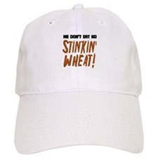 Don't Eat No Stinkin' Wheat Baseball Cap