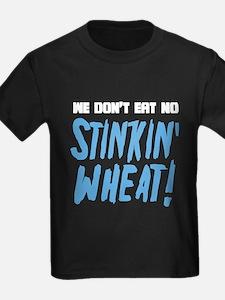 Don't Eat No Stinkin' Wheat T