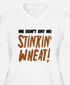 Don't Eat No Stinkin' Wheat T-Shirt