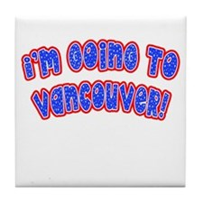 I'm Going to Vancouver Tile Coaster