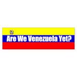 Are We Venezuela Yet? Bumper Sticker (10 pk)
