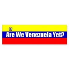Are We Venezuela Yet? Bumper Bumper Sticker