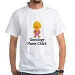 Oncology Nurse Chick White T-Shirt