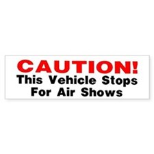 CAUTION-This vehicle stops fo Bumper Bumper Sticker