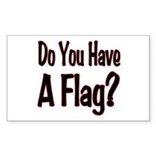 Have a Flag? Rectangle Decal