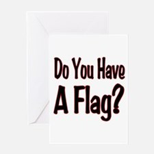 Have a Flag? Greeting Card