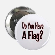 """Have a Flag? 2.25"""" Button"""