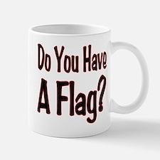 Have a Flag? Mug