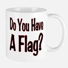 Have a Flag? Small Small Mug
