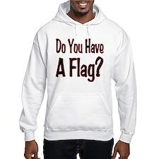 Have a Flag? Hoodie