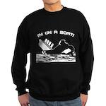 I'm On a Boat Sweatshirt (dark)