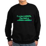 I'm Not ADHD, I'm A Caffine A Sweatshirt (dark)