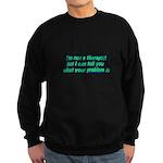I'm Not A Therapist Sweatshirt (dark)
