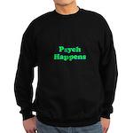 Psych Happens Sweatshirt (dark)