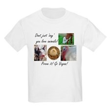 Don't just 'say' you love animals! T-Shirt