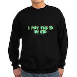 I Put The Id in Kid Sweatshirt (dark)