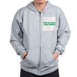 Tell Me About Your Mother Zip Hoodie