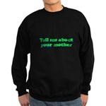Tell Me About Your Mother Sweatshirt (dark)
