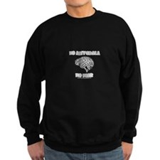 No Amygdala No Fear Sweatshirt