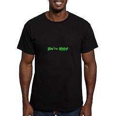 You're Wierd Men's Fitted T-Shirt (dark)