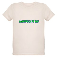 Manipulate Me T-Shirt