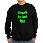 Don't Label Me Sweatshirt (dark)