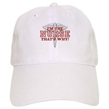 I'm The Nurse That's Why Baseball Cap
