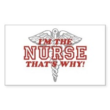 I'm The Nurse That's Why Rectangle Decal