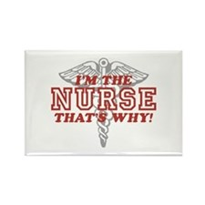 I'm The Nurse That's Why Rectangle Magnet