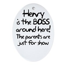 Henry is the Boss Oval Ornament