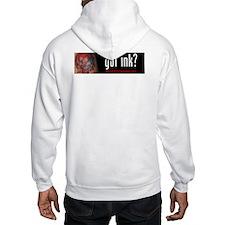got ink? Hoodie Sweatshirt