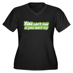 You Can't Fail If You Don't T Women's Plus Size V-
