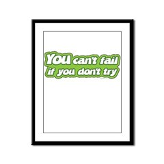 You Can't Fail If You Don't T Framed Panel Print