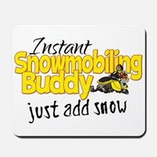 Instant Snowmobiling Buddy Mousepad