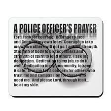 A POLICE OFFICER'S PRAYER Mousepad