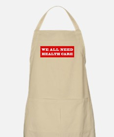We All Need Health Care Apron