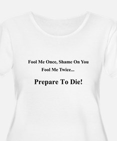Fool Me Once T-Shirt