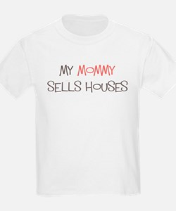 Kids Sizes Mommy Sells Houses T T-Shirt