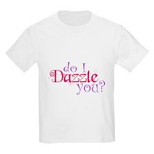 Do I Dazzle You? T-Shirt