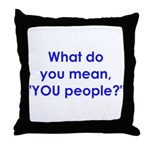 YOU People Throw Pillow