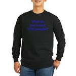 YOU People Long Sleeve Dark T-Shirt