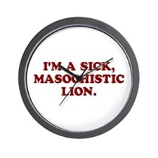 I'm A Sick Lion Wall Clock