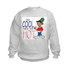 So Cool Yet So Hot Kids Sweatshirt