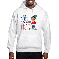 So Cool Yet So Hot Hoodie